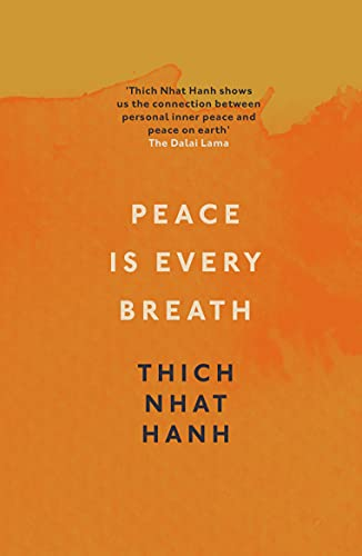 Peace Is Every Breath: A Practice For Our Busy Lives von Rider