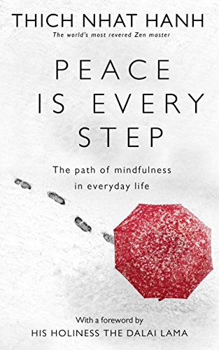Peace Is Every Step: The Path of Mindfulness in Everyday Life von Rider