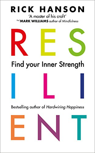 Resilient: 12 Tools for transforming everyday experiences into lasting happiness von Random House UK Ltd