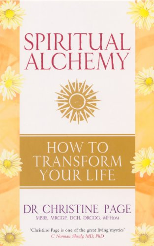 Spiritual Alchemy: How to Transform Your Life von Rider