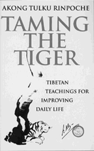 Taming The Tiger: Tibetan Teaching for Improving Daily Life von Rider