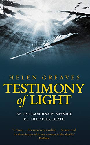 Testimony of Light: An extraordinary message of life after death von Rider