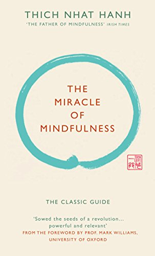 The Miracle of Mindfulness (Gift edition): The classic guide by the world's most revered master von Rider