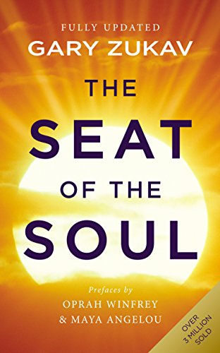 The Seat of the Soul: An Inspiring Vision of Humanity's Spiritual Destiny von Rider