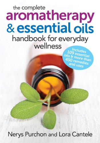 The Complete Aromatherapy and Essential Oils Handbook for Everyday Wellness von Robert Rose Inc