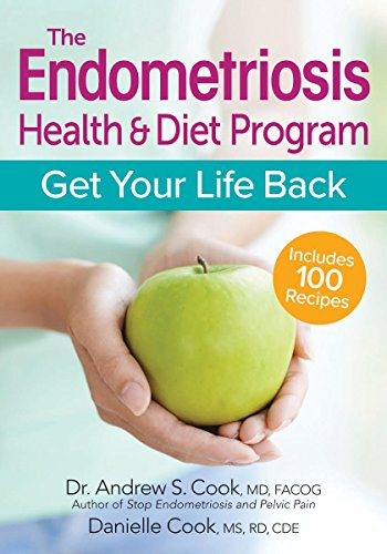 The Endometriosis Health & Diet Program: Get Your Life Back von Robert Rose Inc