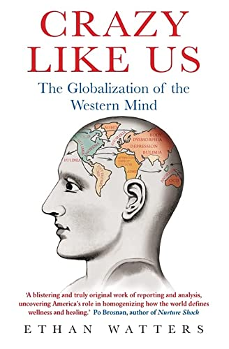 Crazy Like Us: The Globalization of the Western Mind von Robinson