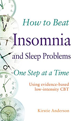 How to Beat Insomnia and Sleep Problems One Step at a Time: Using evidence-based low-intensity CBT von Robinson