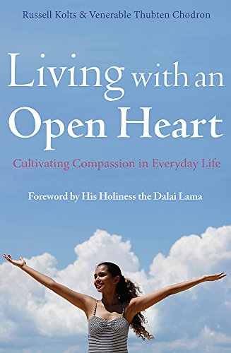 Living with an Open Heart: How to Cultivate Compassion in Everyday Life von Robinson