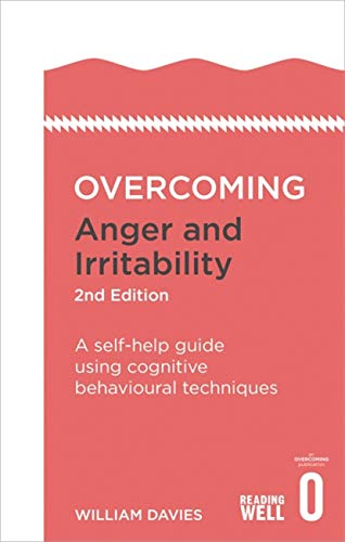 Overcoming Anger and Irritability, 2nd Edition: A self-help guide using cognitive behavioural techniques (Overcoming Books) von Robinson