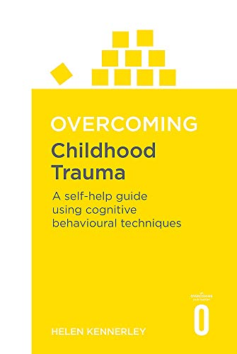 Overcoming Childhood Trauma: A Self-Help Guide Using Cognitive Behavioral Techniques (Overcoming Books) von Robinson