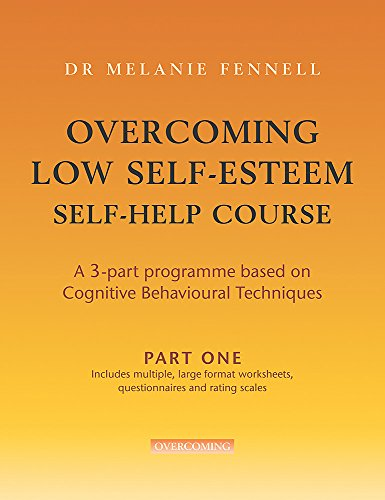 Overcoming Low Self-Esteem Self-Help Course in 3 vols: A 3-part Programme Based on Cognitive Behavioural Techniques (Overcoming: Three-volume courses) von Robinson