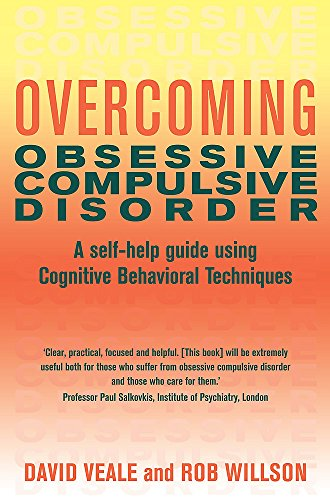 Overcoming Obsessive Compulsive Disorder: A self-help guide using cognitive behavioural techniques (Overcoming Books) von Robinson