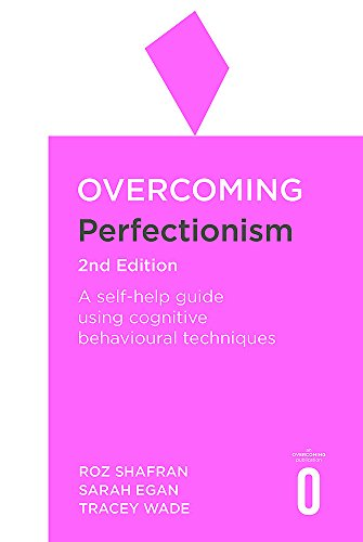 Overcoming Perfectionism 2nd Edition: A self-help guide using scientifically supported cognitive behavioural techniques (Overcoming Books) von Robinson