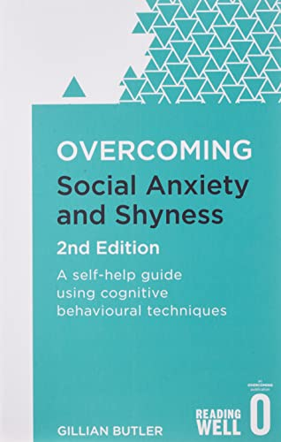 Overcoming Social Anxiety and Shyness, 2nd Edition: A self-help guide using cognitive behavioural techniques (Overcoming Books) von Robinson