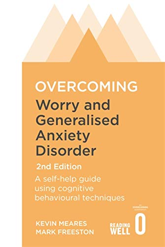 Overcoming Worry and Generalised Anxiety Disorder, 2nd Edition: A self-help guide using cognitive behavioural techniques (Overcoming Books) von Robinson