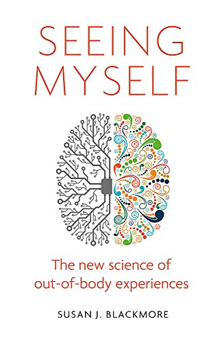 Seeing Myself: The New Science of Out-of-body Experiences von Little, Brown Book Group