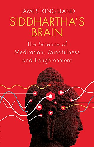 Siddhartha's Brain: The Science of Meditation, Mindfulness and Enlightenment von Robinson