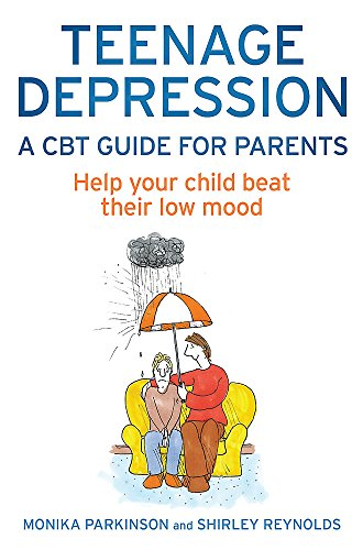 Teenage Depression - A CBT Guide for Parents: Help your child beat their low mood (Cbt Guides) von Robinson