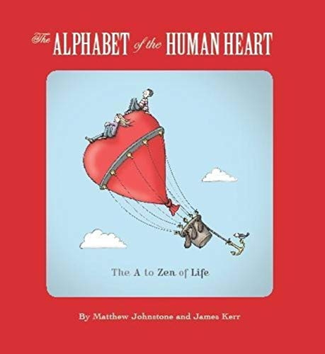 The Alphabet of the Human Heart: The A to Zen of Life von Little, Brown Book Group