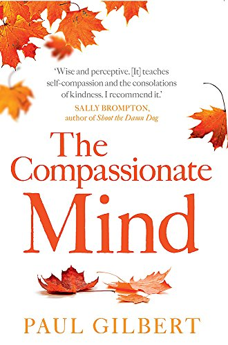 The Compassionate Mind (Compassion Focused Therapy) von Robinson