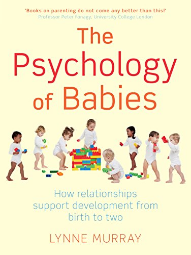 The Psychology of Babies: How relationships support development from birth to two von Little, Brown Book Group