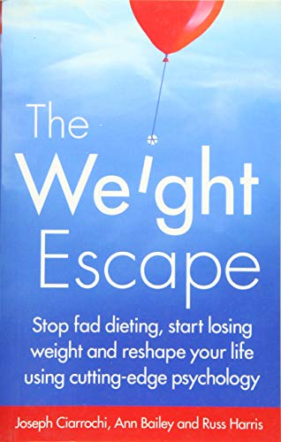 The Weight Escape: Stop fad dieting, start losing weight and reshape your life using cutting-edge psychology von Robinson
