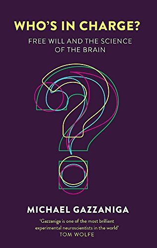 Who's in Charge?: Free Will and the Science of the Brain von Robinson