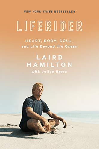 Liferider: Heart, Body, Soul, and Life Beyond the Ocean von Rodale Books