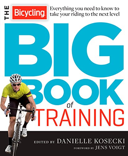 The Bicycling Big Book of Training: Everything you need to know to take your riding to the next level (Bicycling Magazine) von Rodale Books