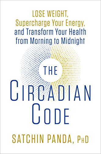 The Circadian Code: Lose Weight, Supercharge Your Energy, and Transform Your Health from Morning to Midnight von Rodale Books