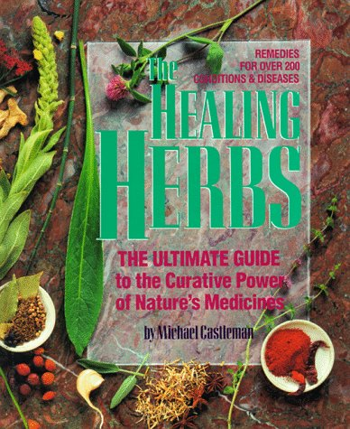 The Healing Herbs: The Ultimate Guide to the Curative Power of Nature's Medicine von Rodale Books