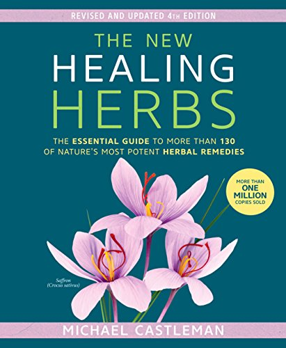 The New Healing Herbs: The Essential Guide to More Than 130 of Nature's Most Potent Herbal Remedies von Rodale Books