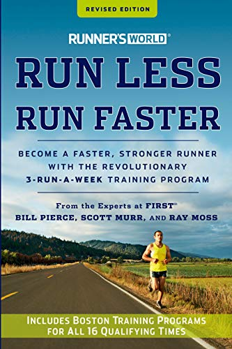 Runner's World Run Less, Run Faster: Become a Faster, Stronger Runner with the Revolutionary 3-Run-a-Week Training Program von Rodale Books