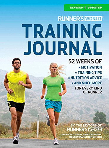 Runner's World Training Journal: A Daily Dose of Motivation, Training Tips & Running Wisdom for Every Kind of Runner--From Fitness Runners to Competitive Racers von Rodale Books