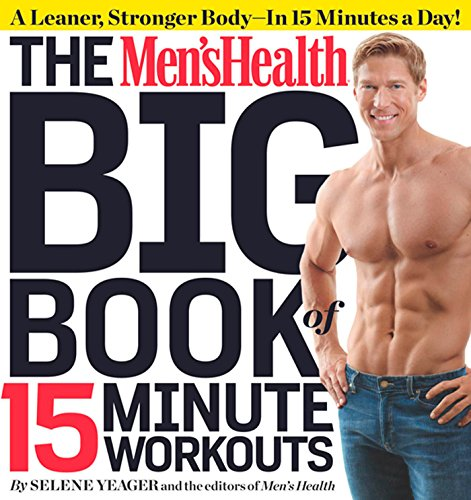 The Men's Health Big Book of 15-Minute Workouts: A Leaner, Stronger Body--in 15 Minutes a Day! von Rodale Books