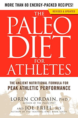 The Paleo Diet for Athletes: The Ancient Nutritional Formula for Peak Athletic Performance von Rodale Books