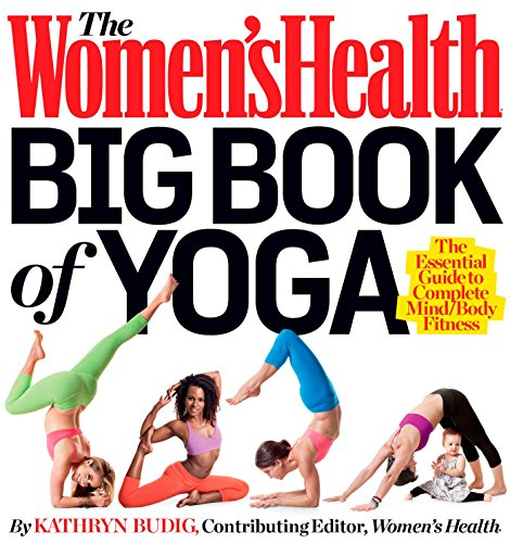 The Women's Health Big Book of Yoga: The Essential Guide to Complete Mind/Body Fitness von Rodale Books