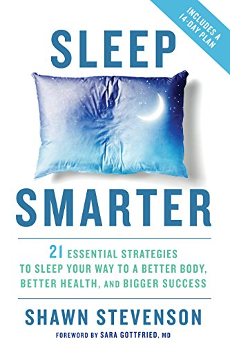 Sleep Smarter: 21 Essential Strategies to Sleep Your Way to A Better Body, Better Health, and Bigger Success von Rodale Books