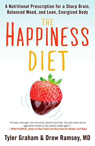 The Happiness Diet: A Nutritional Prescription for a Sharp Brain, Balanced Mood, and Lean, Energized  Body von Rodale Books
