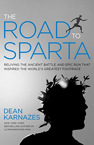 The Road to Sparta: Reliving the Ancient Battle and Epic Run That Inspired the World's Greatest Footrace von Rodale Books