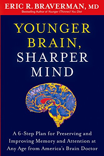 Younger Brain, Sharper Mind: A 6-Step Plan for Preserving and Improving Memory and Attention at Any Age from America's Brain Doctor von Rodale Books