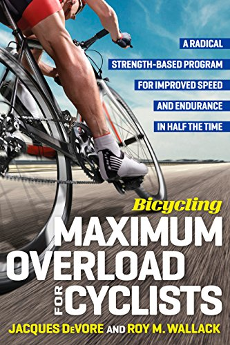 Bicycling Maximum Overload for Cyclists: A Radical Strength-Based Program for Improved Speed and Endurance in Half the Time (Bicycling Magazine) von Rodale Books