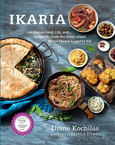 Ikaria: Lessons on Food, Life, and Longevity from the Greek Island Where People Forget to Die: A Cookbook von Rodale Books