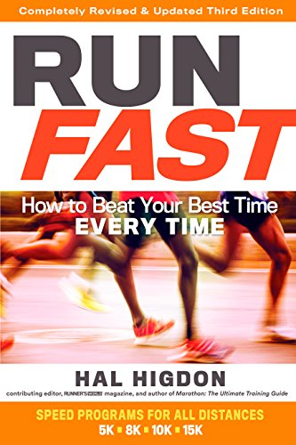 Run Fast: How to Beat Your Best Time Every Time von Rodale Books