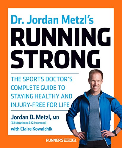 Dr. Jordan Metzl's Running Strong: The Sports Doctor's Complete Guide to Staying Healthy and Injury-Free for Life (Runners World) von Rodale Books