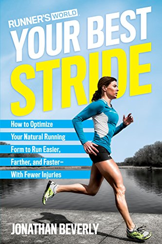 Runner's World Your Best Stride: How to Optimize Your Natural Running Form to Run Easier, Farther, and Faster--With Fewer Injuries von Rodale Books
