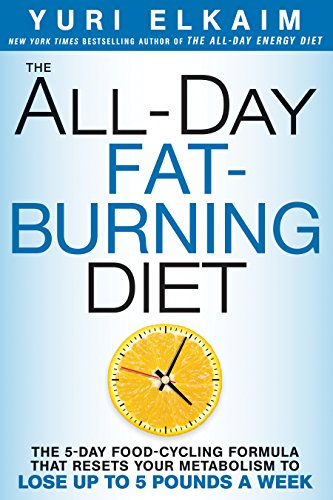 The All-Day Fat-Burning Diet: The 5-Day Food-Cycling Formula That Resets Your Metabolism To Lose Up to 5 Pounds a Week von Rodale Books