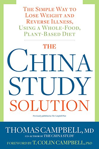 The China Study Solution: The Simple Way to Lose Weight and Reverse Illness, Using a Whole-Food, Plant-Based Diet von Rodale Books