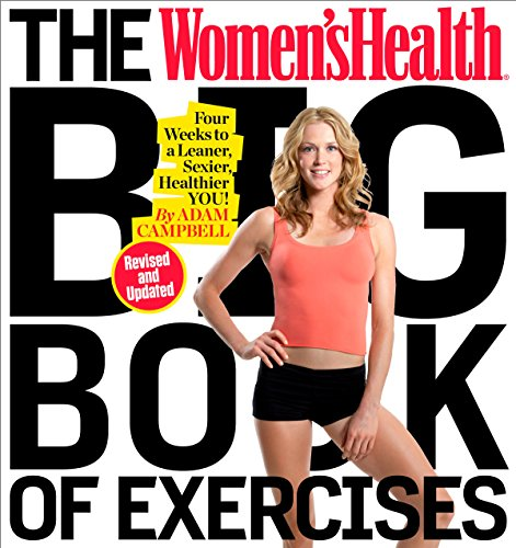 The Women's Health Big Book of Exercises: Four Weeks to a Leaner, Sexier, Healthier You! von Rodale Books